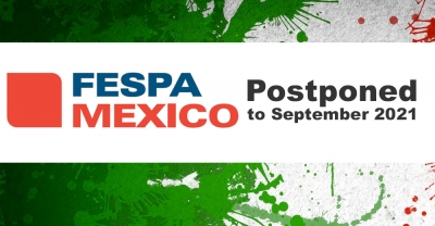 FESPA Mexico exhibition postponed to September 2021