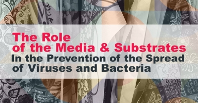 The Role of the Media & Substrates In the Prevention of the Spread of Viruses and Bacteria