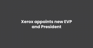 Xerox appoints new EVP and President