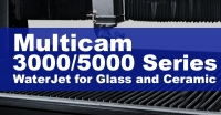 Multicam 3000/5000 Series WaterJet for Glass and Ceramic