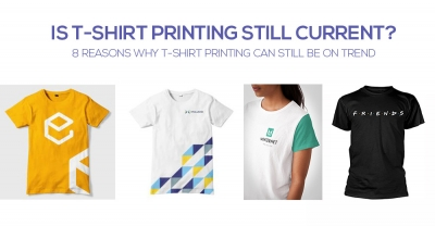 Is T-shirt printing still current? 8 Reasons why t-shirt printing  can still be on trend